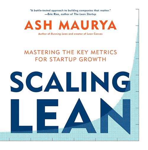 Scaling Lean: Mastering the Key Metrics for Startup Growth التكبير الليّن: اتقان المقاييس الرئيسة لنمو المشاريع الريادية